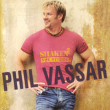 CD-levy: Phil Vassar - Shaken Not Stirren